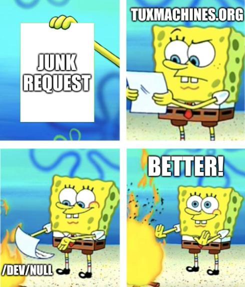 Junk request; Tuxmachines.org; /dev/null; Better!