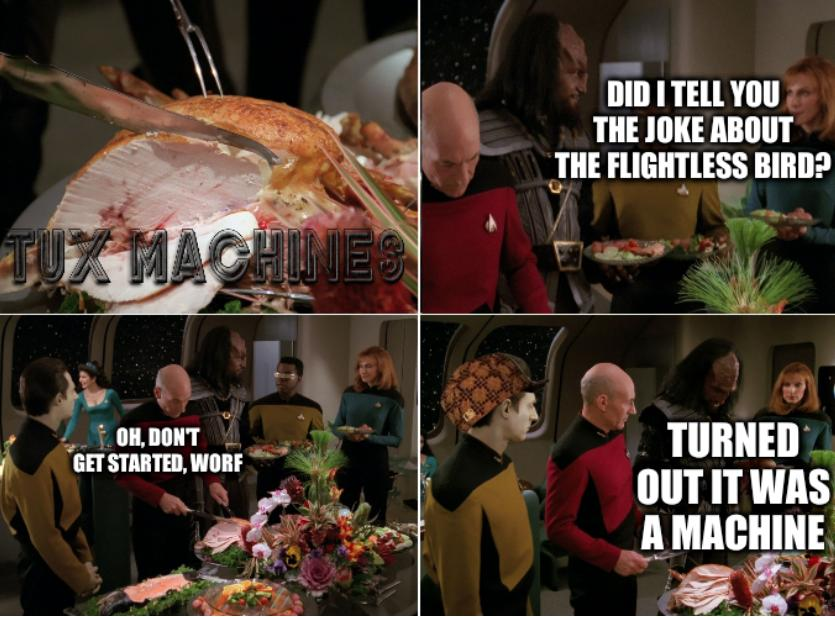 Star Trek Thanksgiving: Did I tell you the joke about the flightless bird? Oh, don't get started, Worf... turned out it was a machine